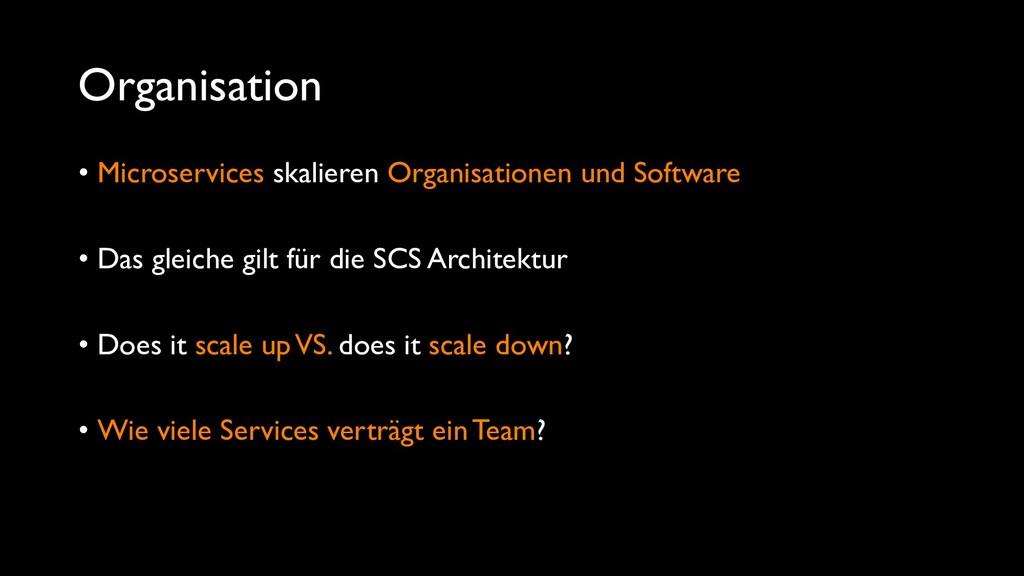 Organisation • Microservices skalieren Organisa...