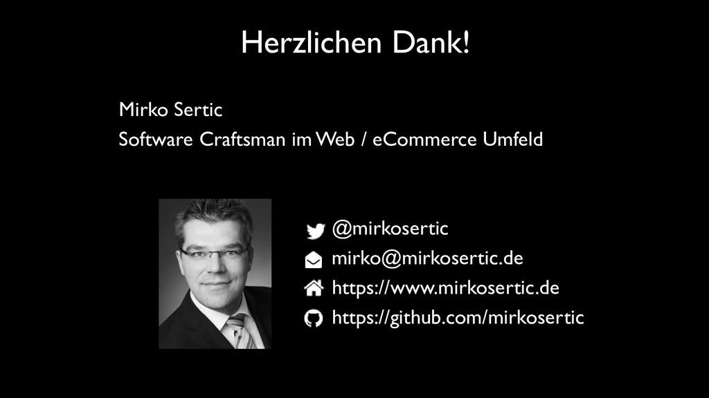 Herzlichen Dank! Mirko Sertic Software Craftsma...