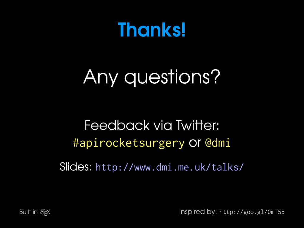 Thanks! Any questions? Feedback via Twitter: #a...