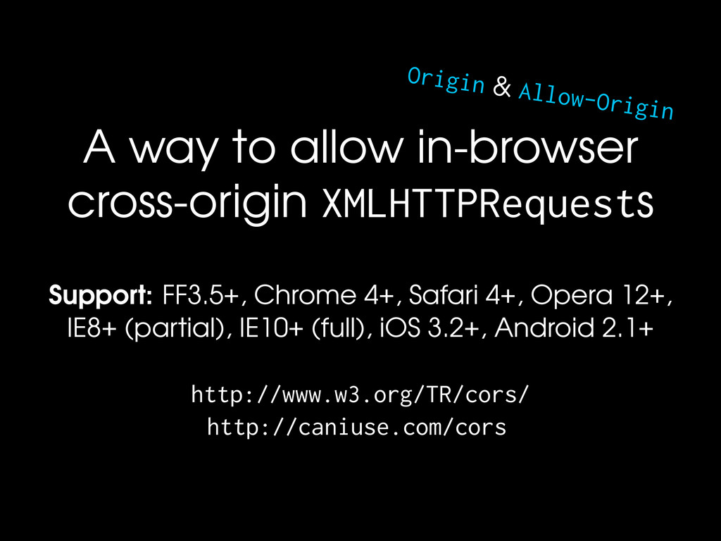 Origin & Allow-Origin A way to allow in-browser...