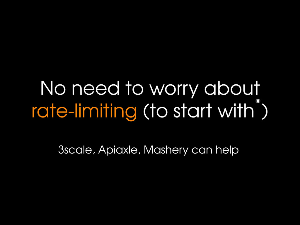 No need to worry about rate-limiting (to start ...