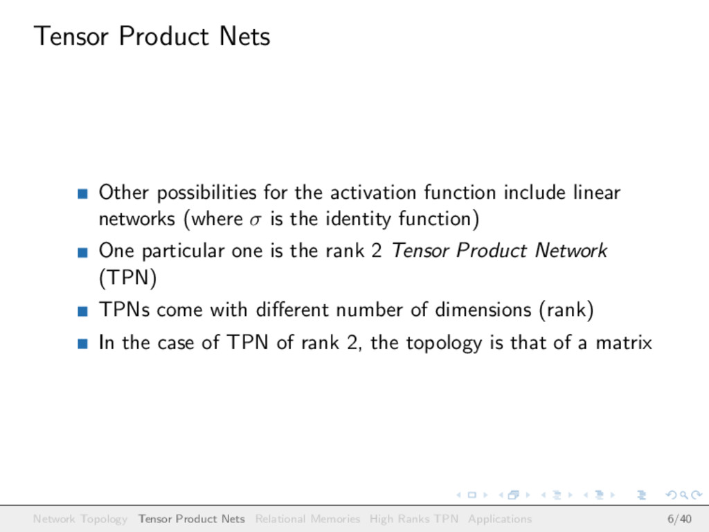 Tensor Product Nets Other possibilities for the...