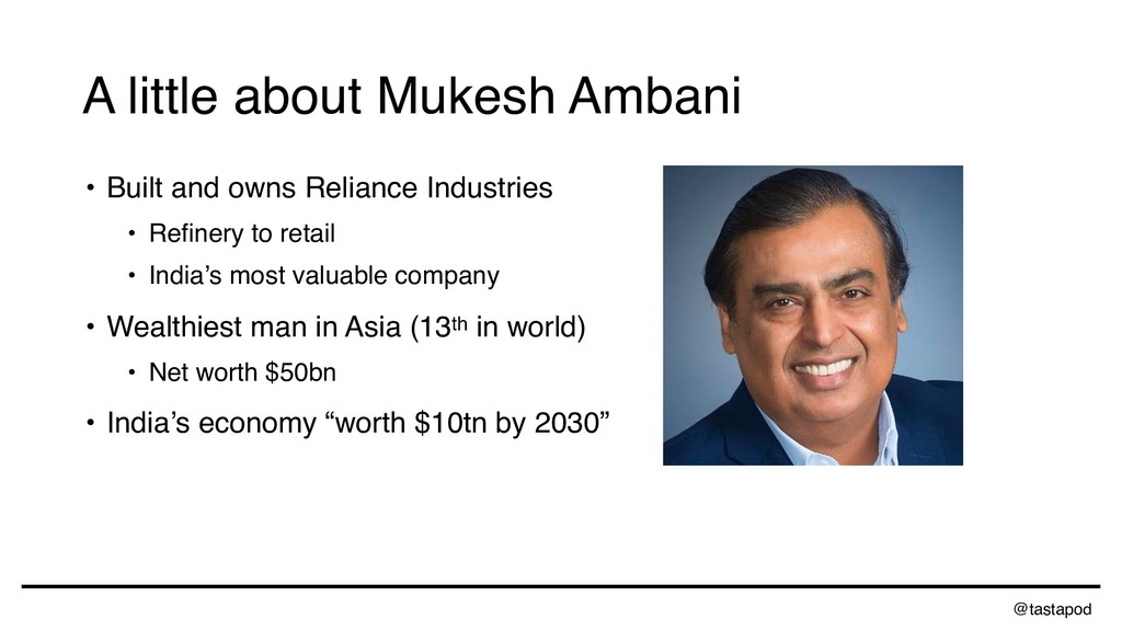 @tastapod A little about Mukesh Ambani • Built ...