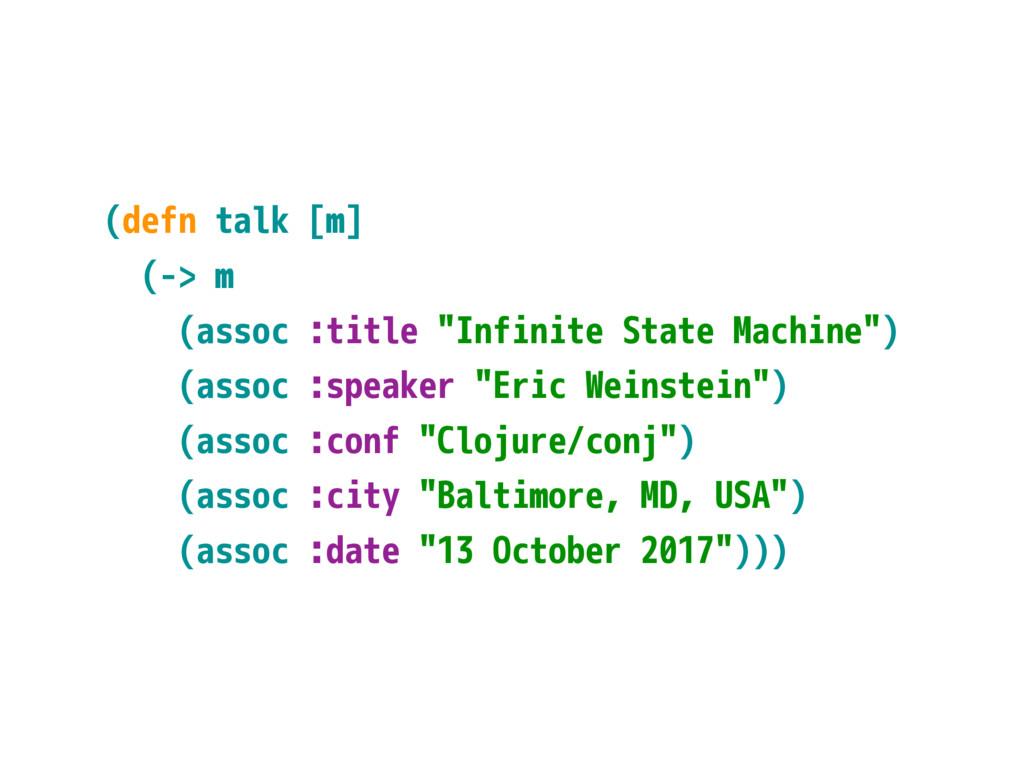 """(defn talk [m] (-> m (assoc :title """"Infinite St..."""
