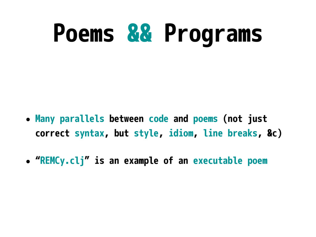 Poems && Programs • Many parallels between code...