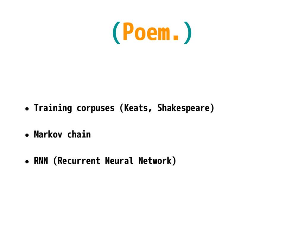 (Poem.) • Training corpuses (Keats, Shakespeare...