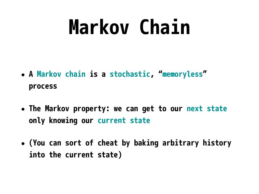 Markov Chain • A Markov chain is a stochastic, ...
