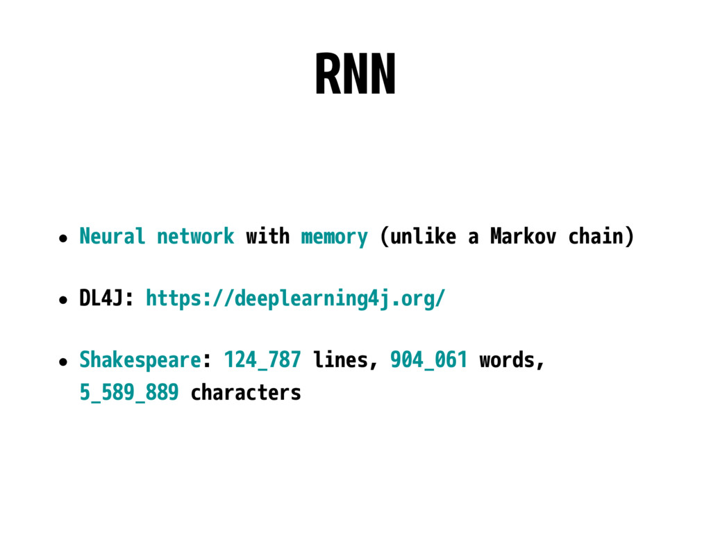 RNN • Neural network with memory (unlike a Mark...