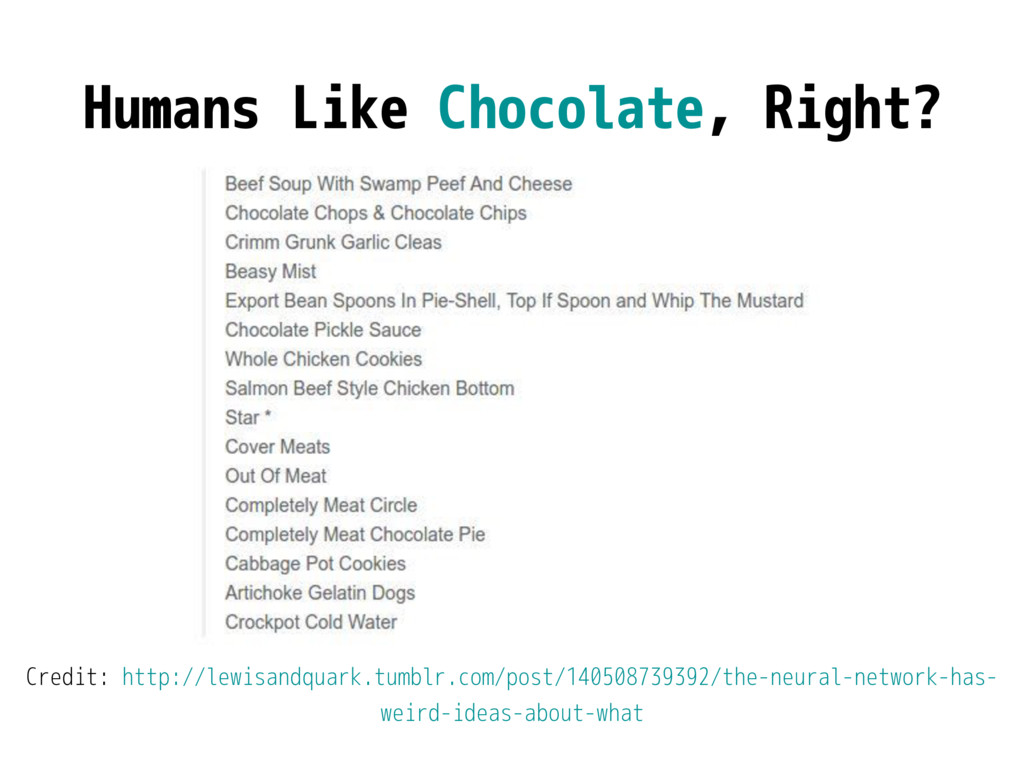 Humans Like Chocolate, Right? Credit: http://le...