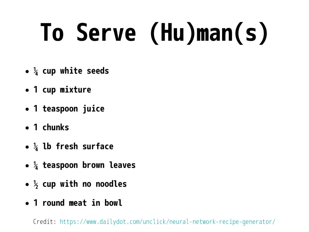 To Serve (Hu)man(s) • ¼ cup white seeds • 1 cup...