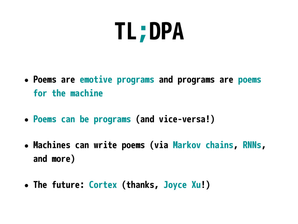 TL;DPA • Poems are emotive programs and program...