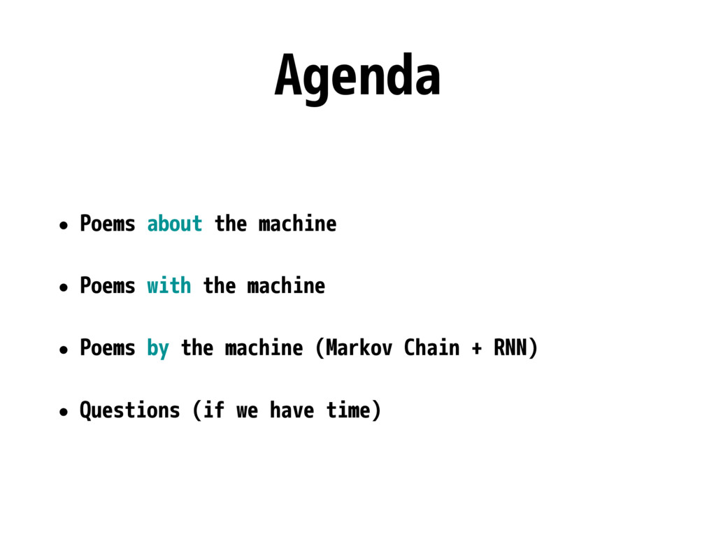 Agenda • Poems about the machine • Poems with t...