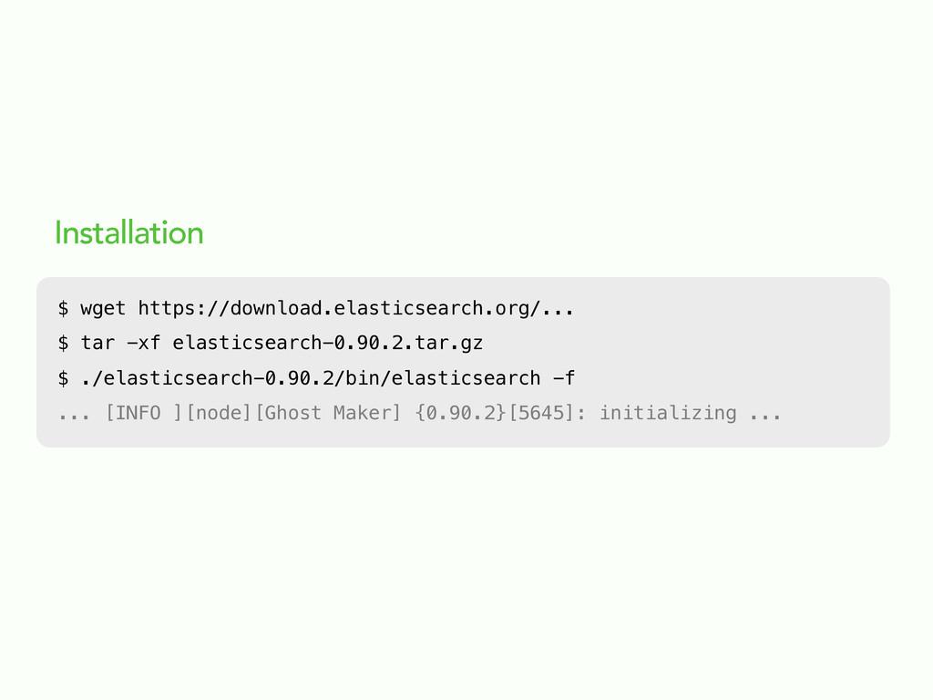 Installation $ wget https://download.elasticsea...