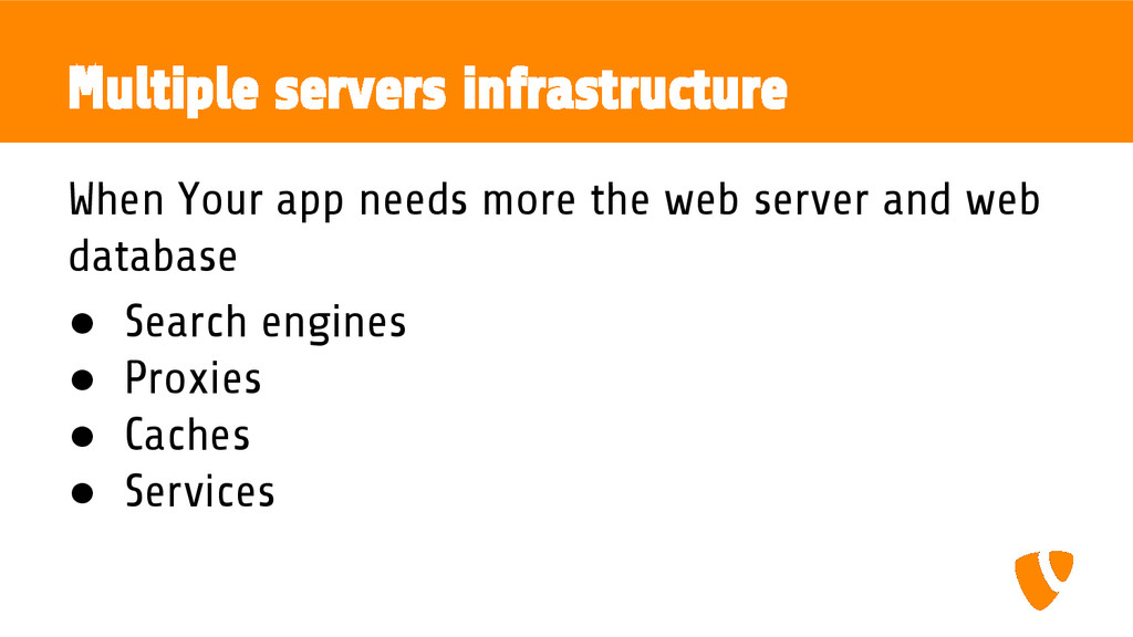 Multiple servers infrastructure When Your app n...