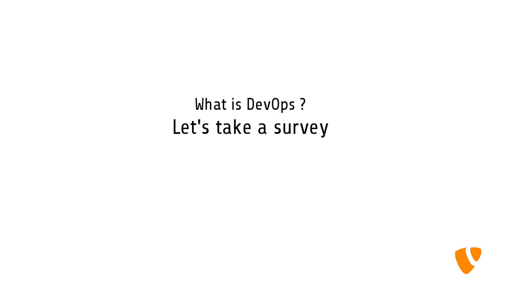 What is DevOps ? Let's take a survey