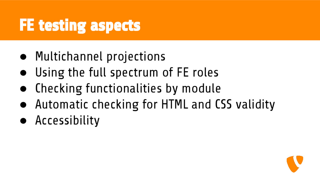 FE testing aspects ● Multichannel projections ●...