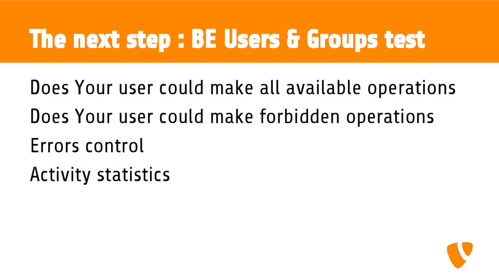 The next step : BE Users & Groups test Does You...