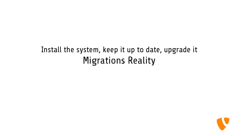 Install the system, keep it up to date, upgrade...