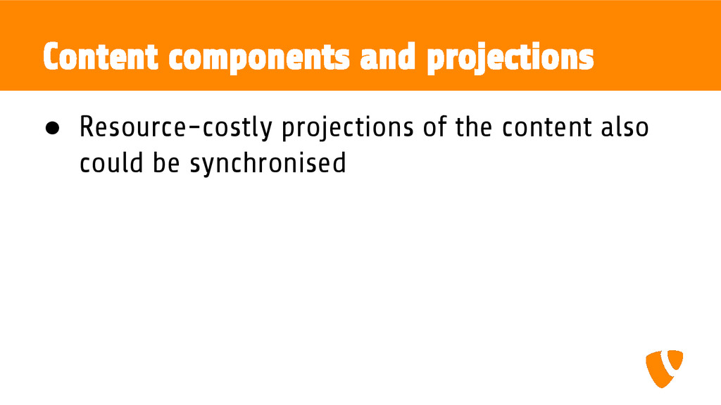 Content components and projections ● Resource-c...