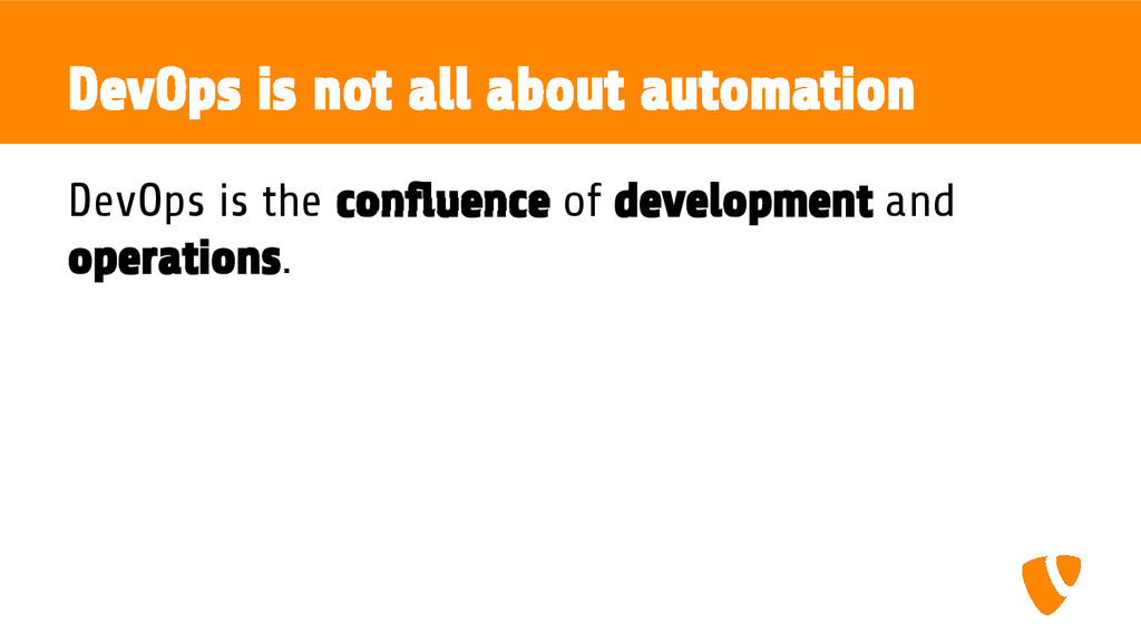 DevOps is not all about automation DevOps is th...