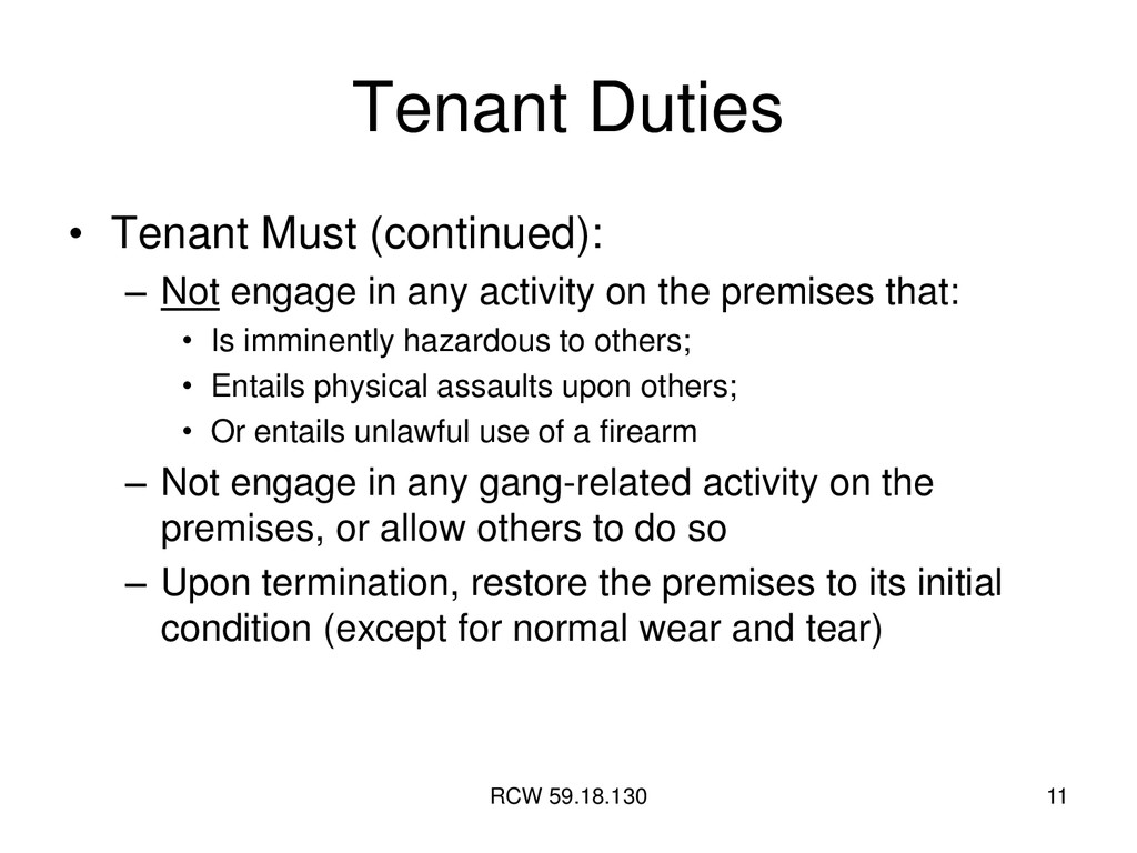 RCW 59.18.130 11 Tenant Duties • Tenant Must (c...