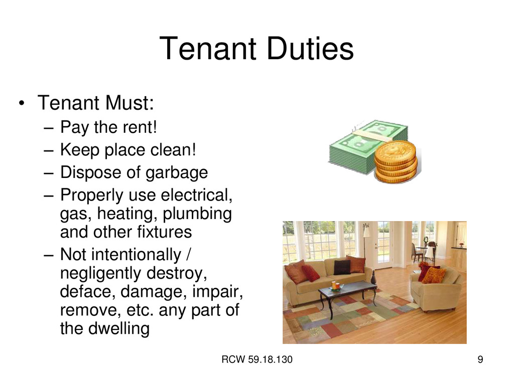 RCW 59.18.130 9 Tenant Duties • Tenant Must: – ...