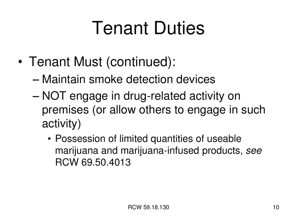 RCW 59.18.130 10 Tenant Duties • Tenant Must (c...