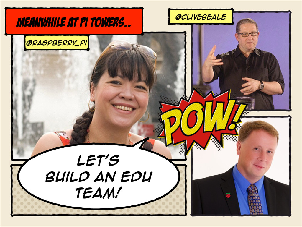 Let's build aN EDU team! Meanwhile at pi towers...