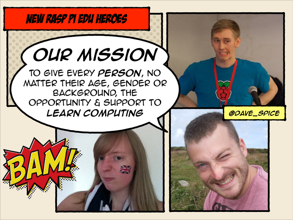 Our Mission @dave_spice .. NEW RAsp Pi EDU HERO...