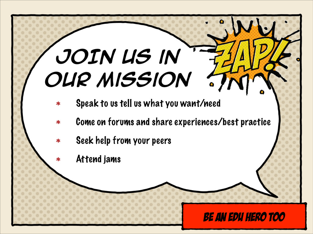 JOIN US in OUR Mission be an edu hero too Speak...