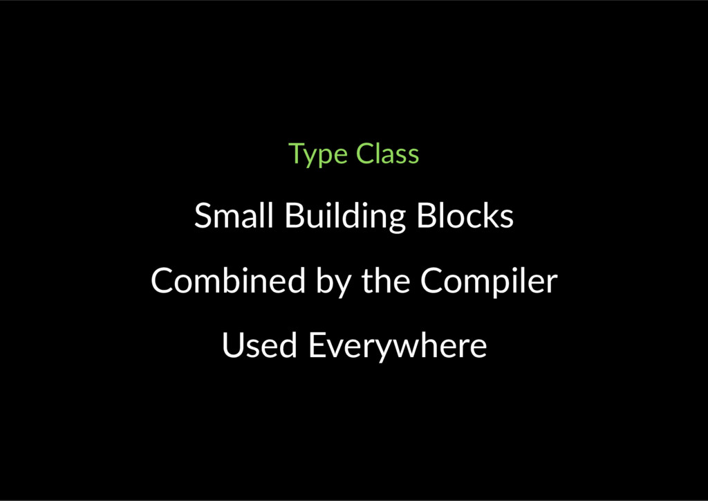 Type Class Small Building Blocks Combined by th...