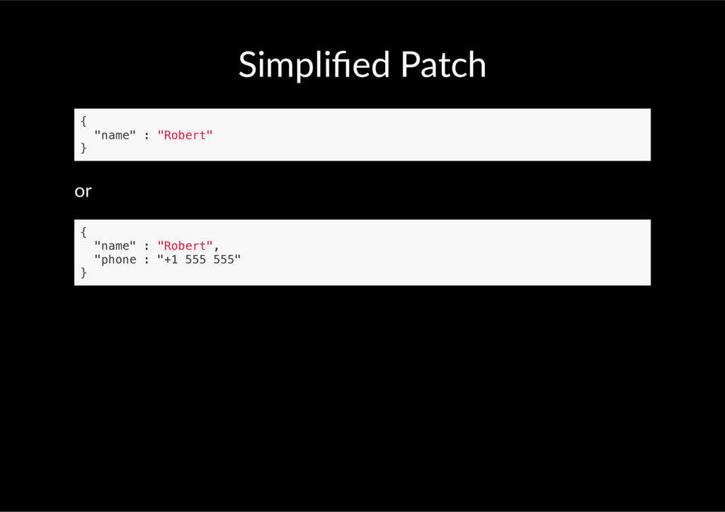 "Simplified Patch { ""name"" : ""Robert"" } or { ""nam..."