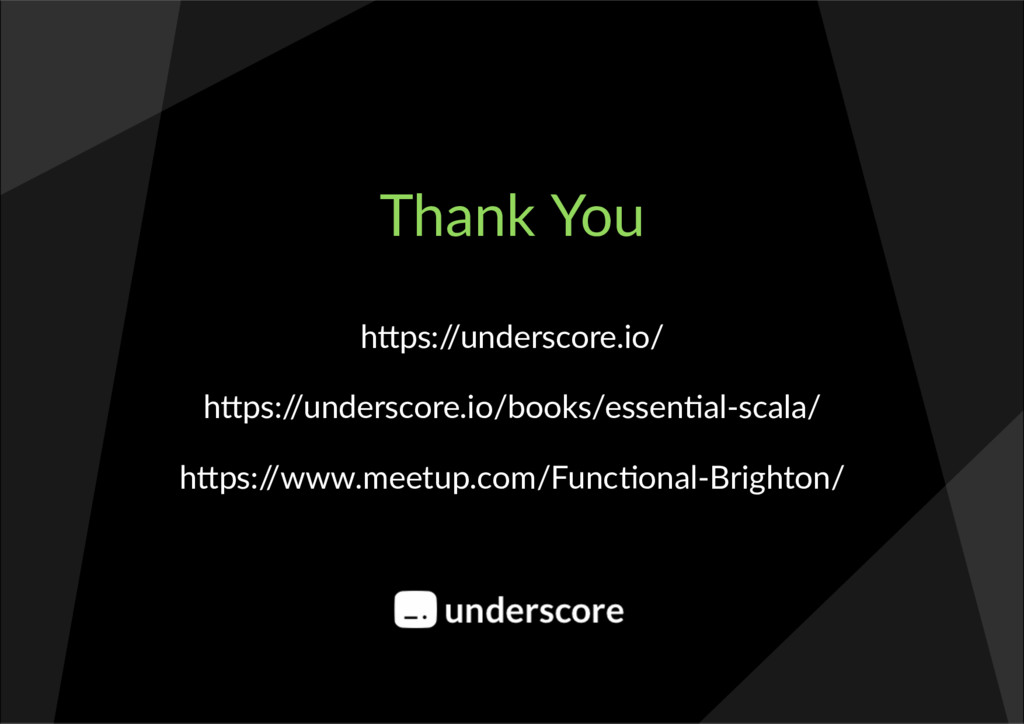 Thank You h ps:/ /underscore.io/ h ps:/ /unders...