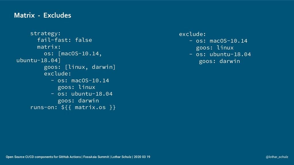 Matrix - Excludes @lothar_schulz Open Source CI...