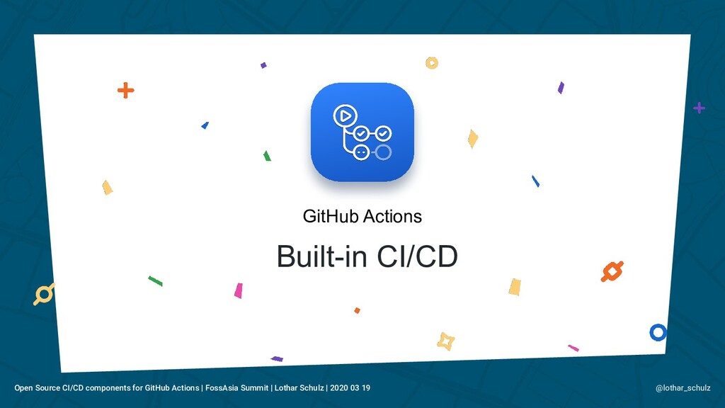 Built-in CI/CD GitHub Actions @lothar_schulz Op...