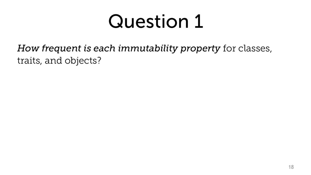 Question 1 How frequent is each immutability pr...