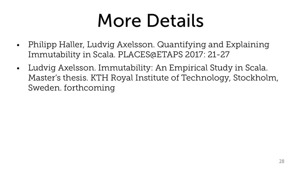 More Details • Philipp Haller, Ludvig Axelsson....