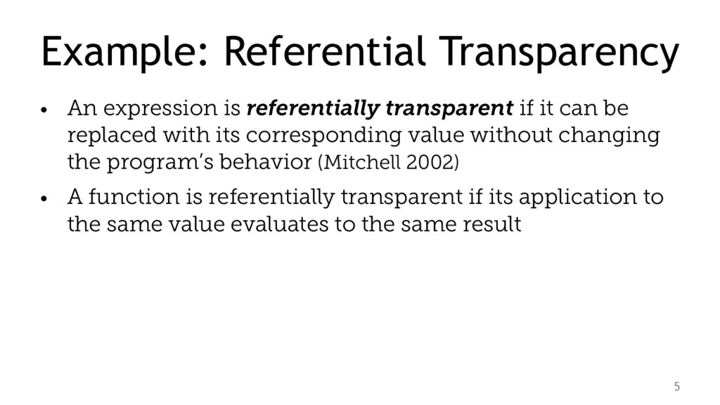Example: Referential Transparency • An expressi...