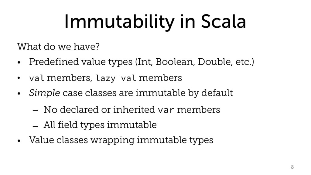 Immutability in Scala What do we have? • Predef...