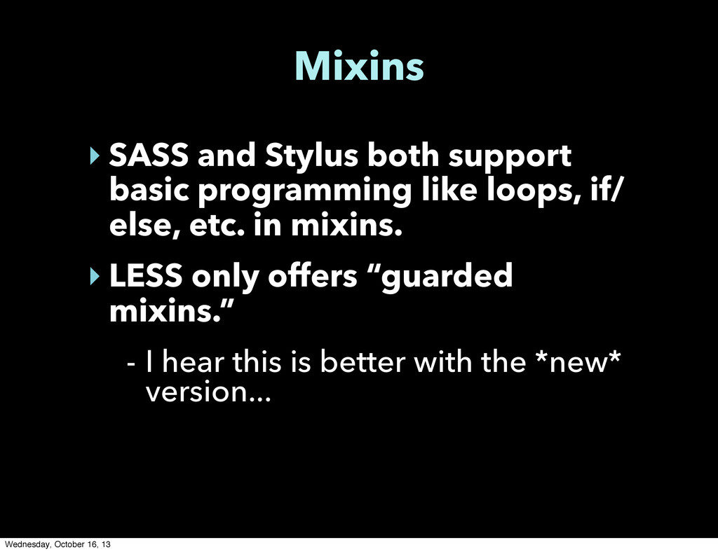 Mixins ‣ SASS and Stylus both support basic pro...