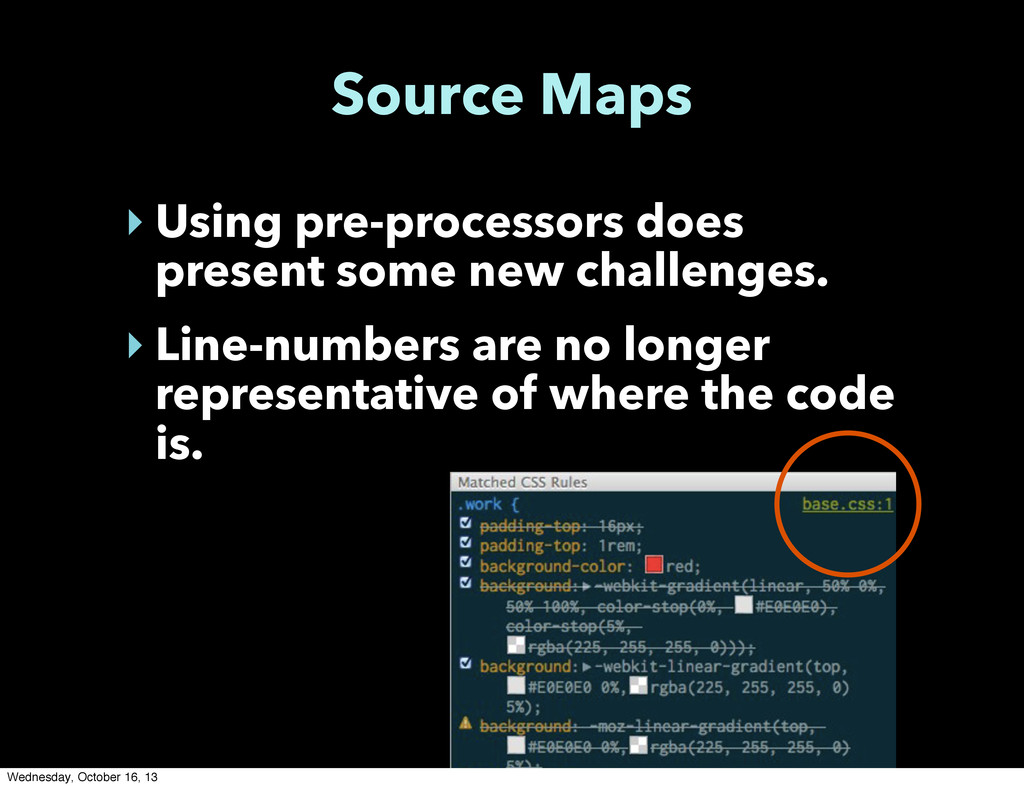 Source Maps ‣ Using pre-processors does present...