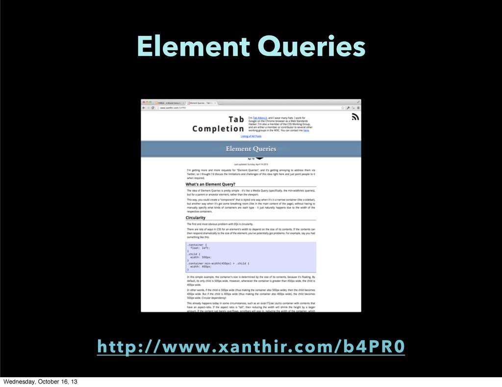 Element Queries http://www.xanthir.com/b4PR0 We...