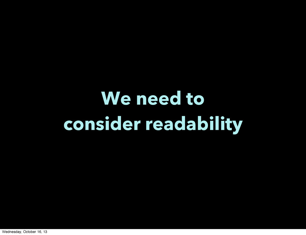 We need to consider readability Wednesday, Octo...