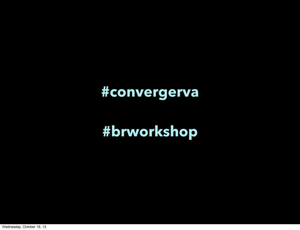 #convergerva #brworkshop Wednesday, October 16,...
