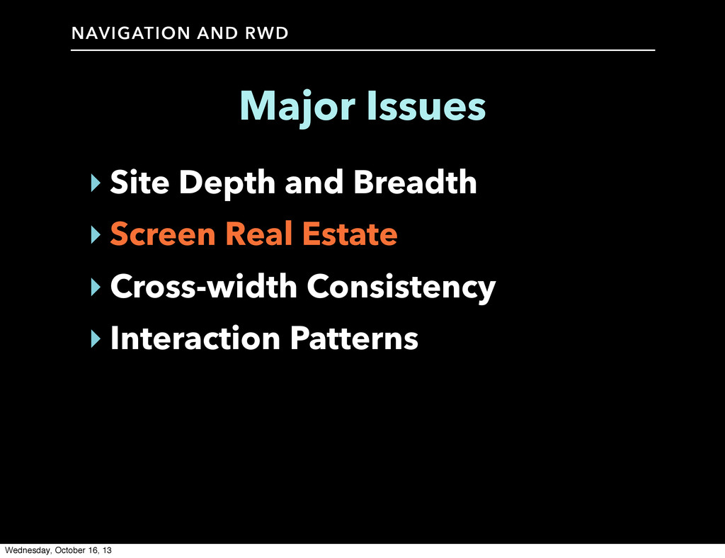 NAVIGATION AND RWD Major Issues ‣ Site Depth an...