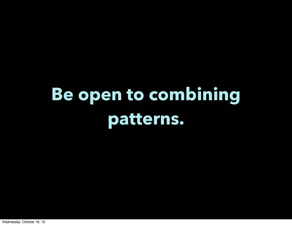 Be open to combining patterns. Wednesday, Octob...