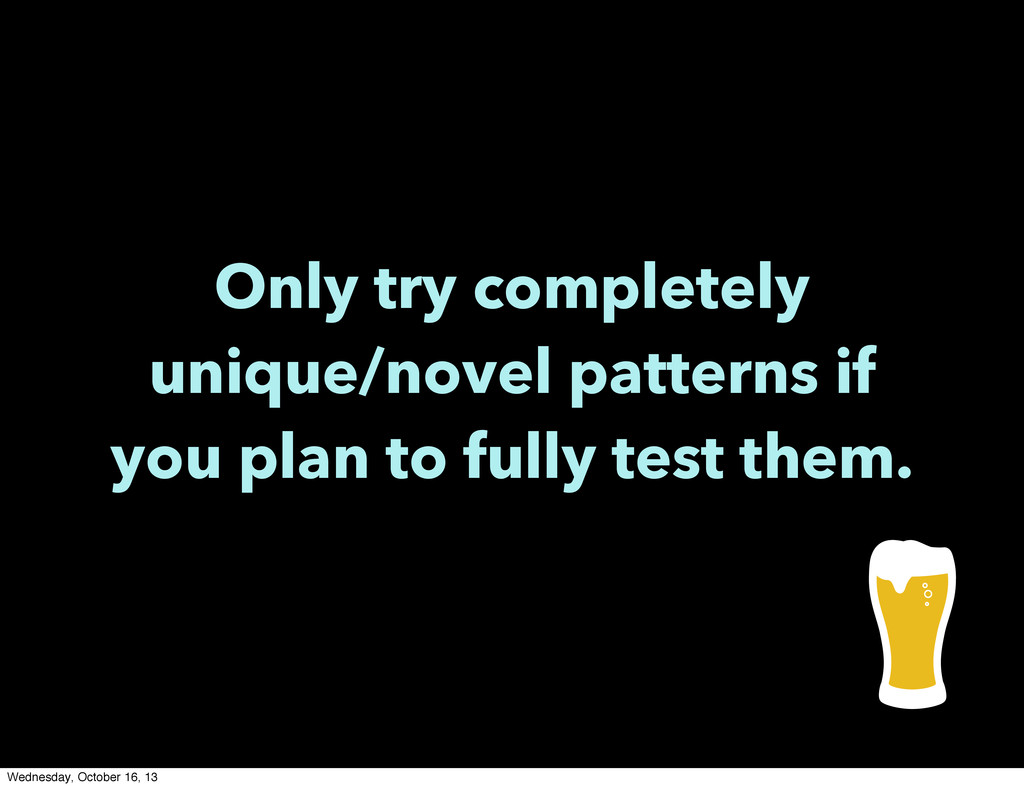 Only try completely unique/novel patterns if yo...