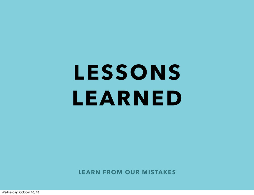 LEARN FROM OUR MISTAKES LESSONS LEARNED Wednesd...