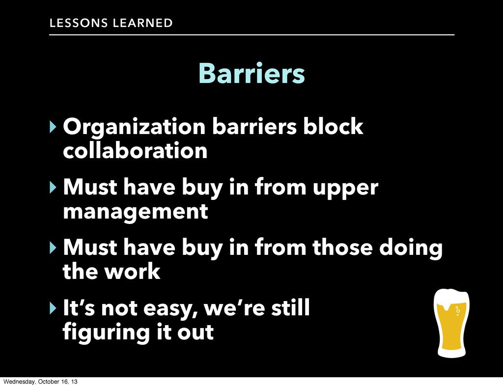 LESSONS LEARNED Barriers ‣ Organization barrier...