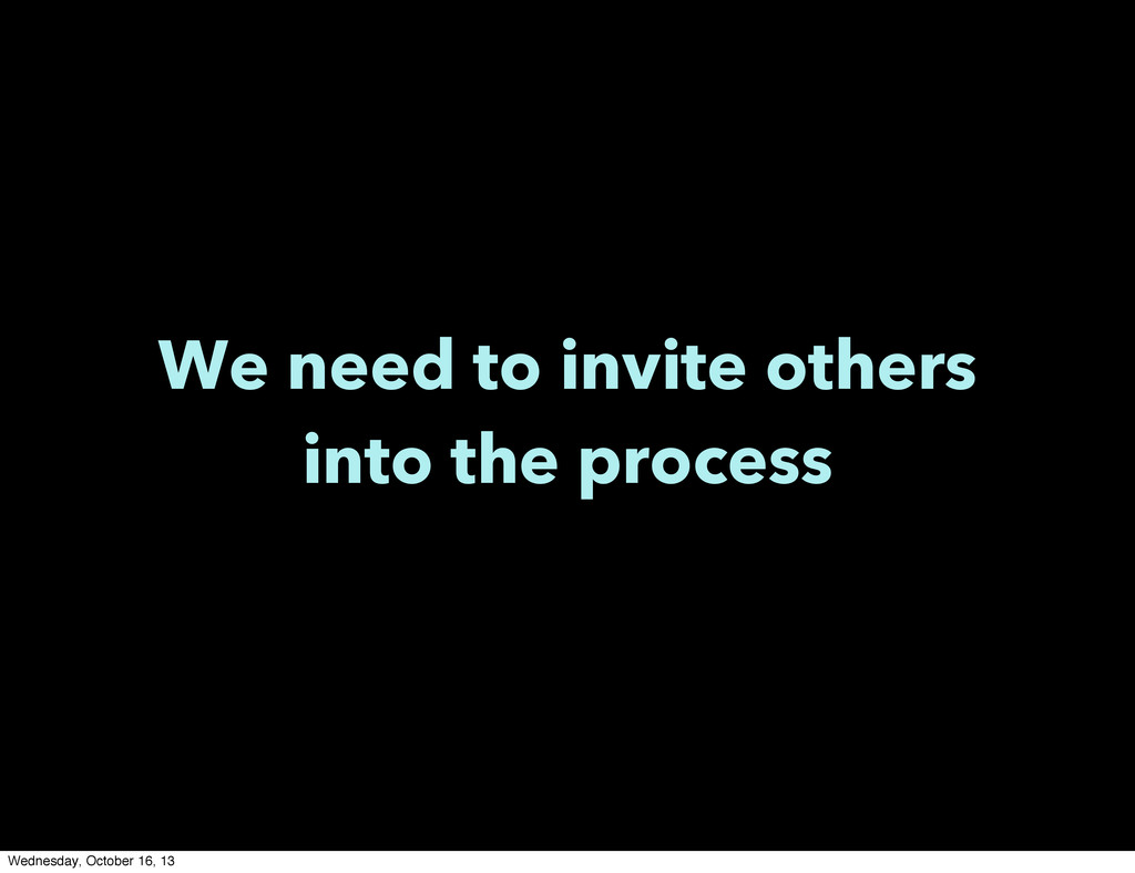 We need to invite others into the process Wedne...